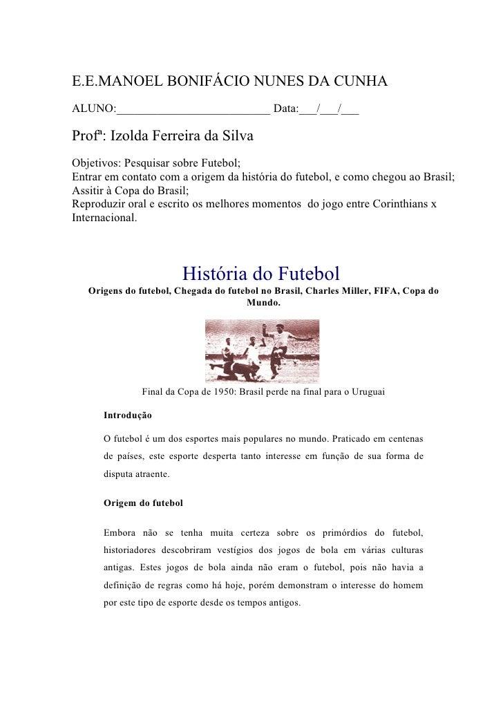 E.E.MANOEL BONIFÁCIO NUNES DA CUNHAALUNO:__________________________ Data:___/___/___Profª: Izolda Ferreira da SilvaObjetiv...