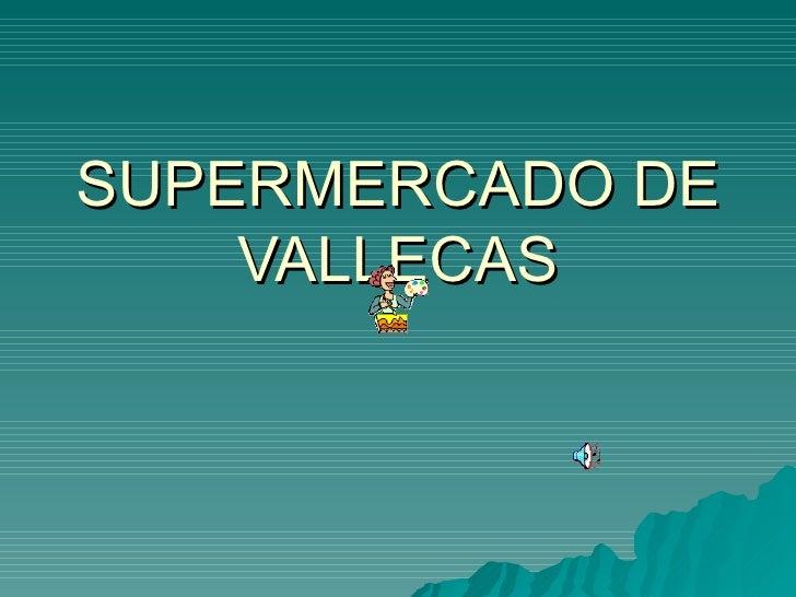 SUPERMERCADO DE VALLECAS