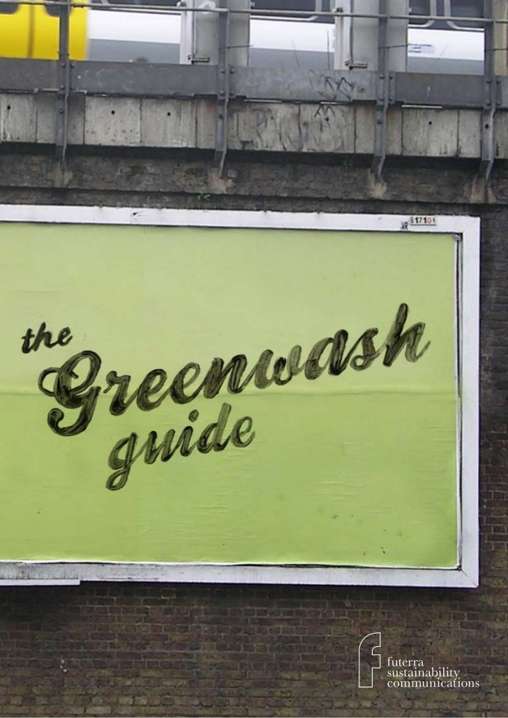 ContentsThe two minute version               110 signs of greenwash                2The temptation of greenwash          4...