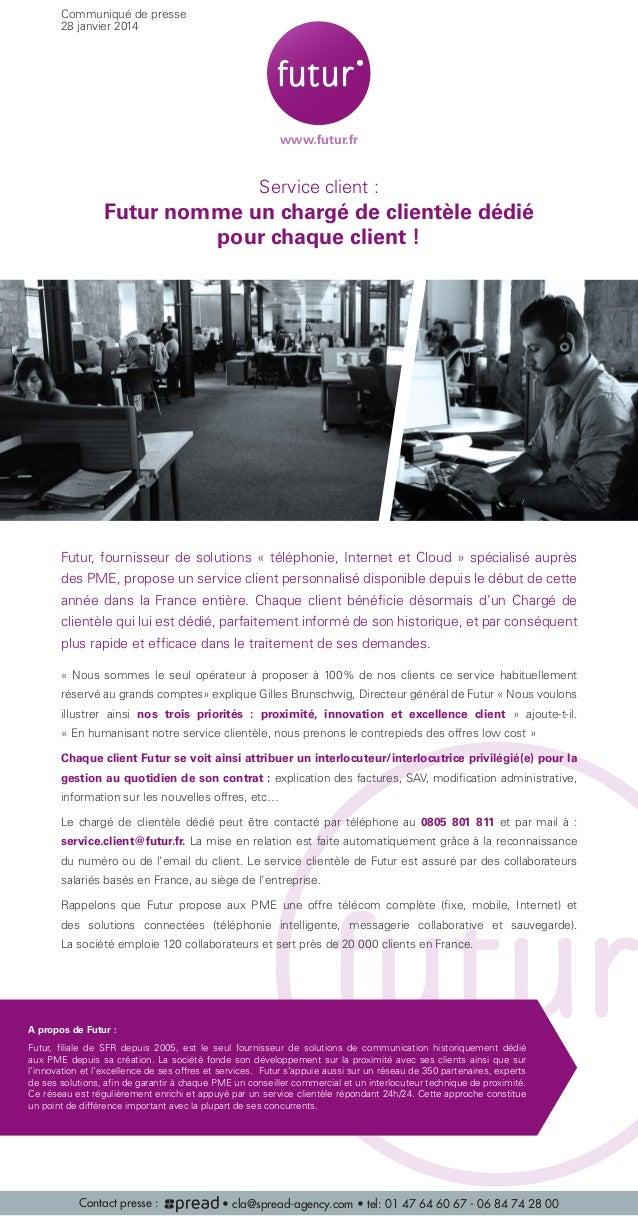 Communiqué de presse 28 janvier 2014  www.futur.fr  Service client :  Futur nomme un chargé de clientèle dédié pour chaque...