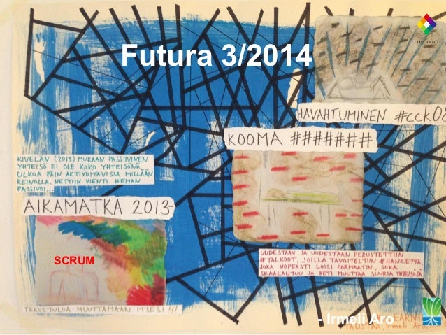 Futura 3/2014 SCRUM       - Irmeli Aro