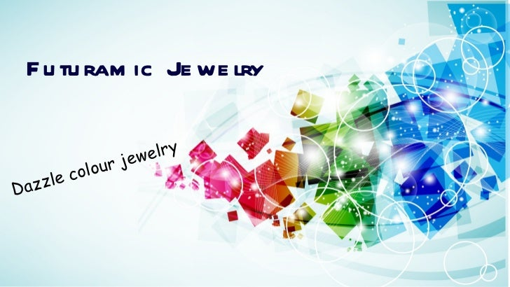 Futuramic jewelry
