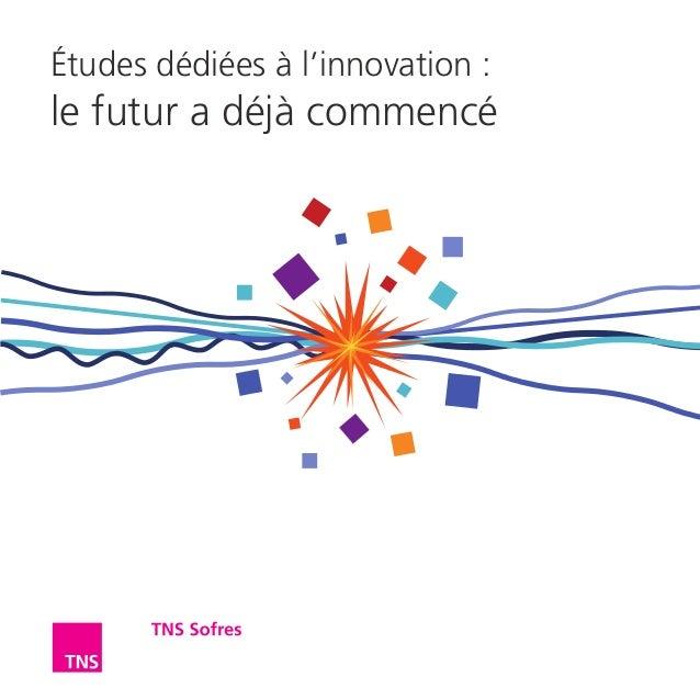 Études dédiées à l'innovation: le futur a déjà commencé