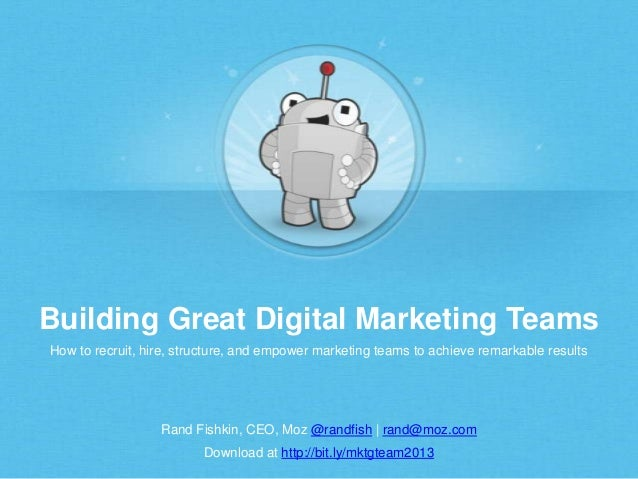 Building Great Digital Marketing Teams How to recruit, hire, structure, and empower marketing teams to achieve remarkable ...