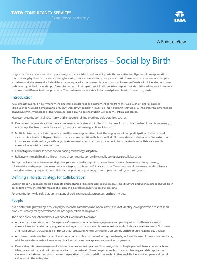 A Point of View  The Future of Enterprises – Social by Birth Large enterprises have a massive opportunity to use social ne...