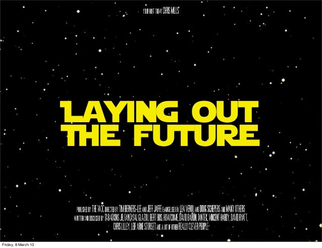 Laying out                     The futureFriday, 8 March 13
