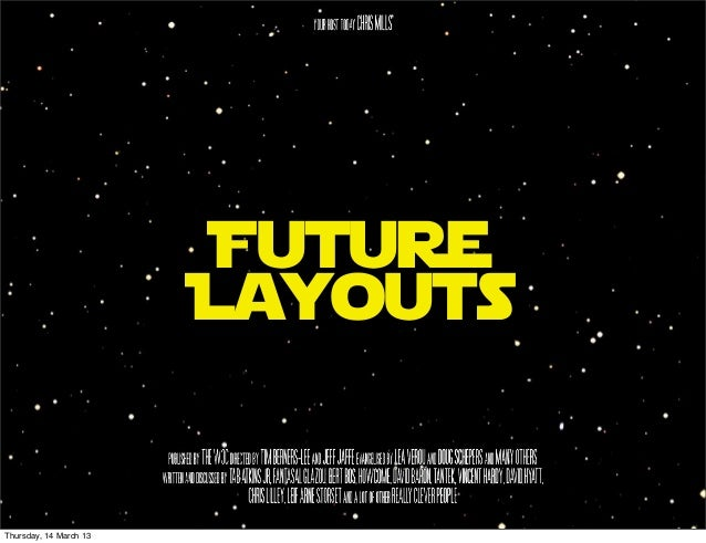Future                        LayoutsThursday, 14 March 13