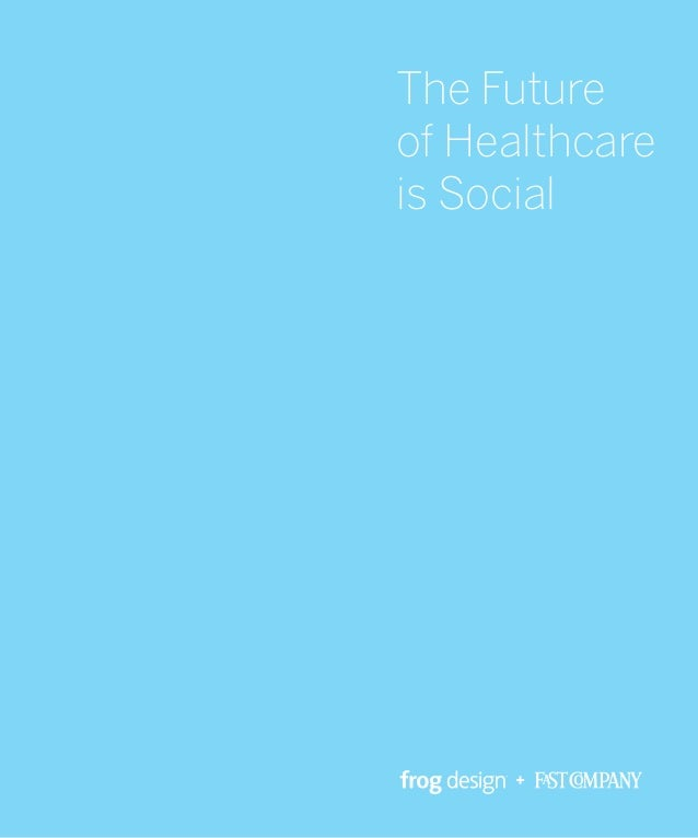 The Futureof Healthcareis Social     +