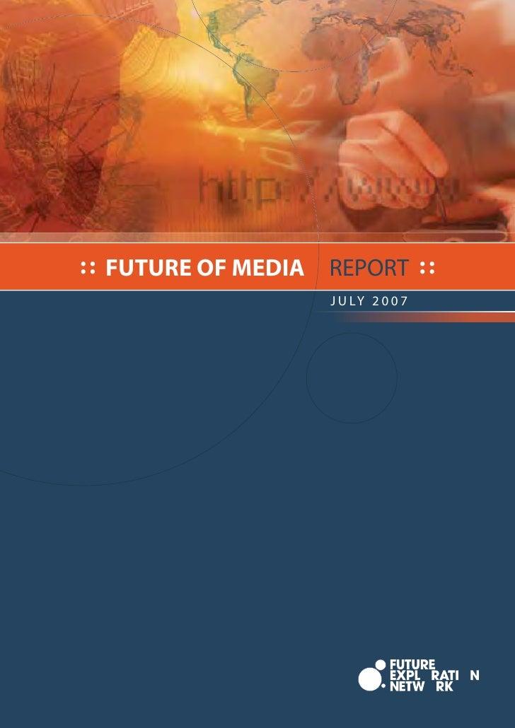: : FUTURE OF MEDIA   REPORT : :                       J U LY 2 0 0 7