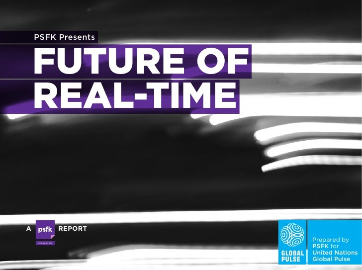 PSFK presents FUTURE OF REAL-TIME     PSFK Presents     FUTURE OFUBIQUITOUS SENSORS TO MONITORMUNICIPAL STRUCTURESHP Labs ...