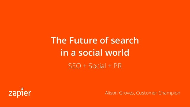 The Future of Search in a Social World, by Alison Groves