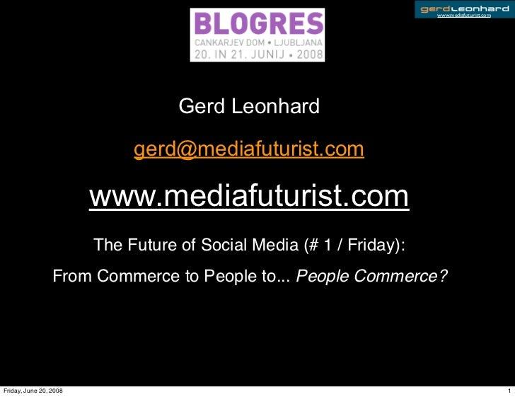 www.mediafuturist.com                                        Gerd Leonhard                               gerd@mediafuturis...