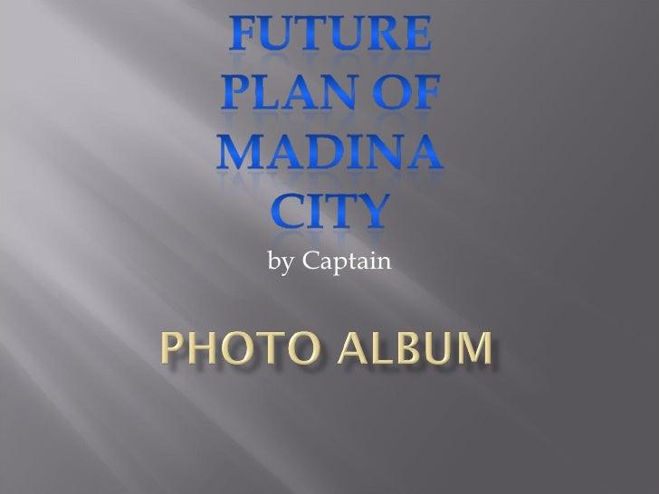 Future Plan Of Madina City