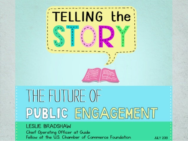 Telling the Story: The Future of Public Engagement