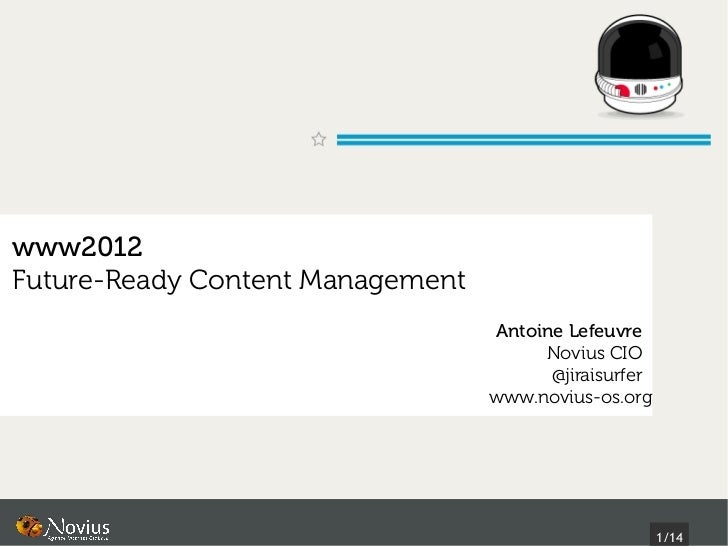 www2012Future-Ready Content Management                                  Antoine Lefeuvre                                  ...