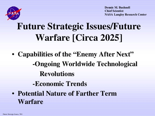 "Future Strategic Issues, 7/01Future Strategic Issues/FutureWarfare [Circa 2025]• Capabilities of the ""Enemy After Next""-On..."