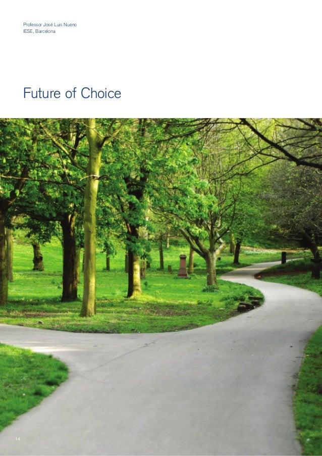 Future of Choice Professor José Luis Nueno IESE, Barcelona 14