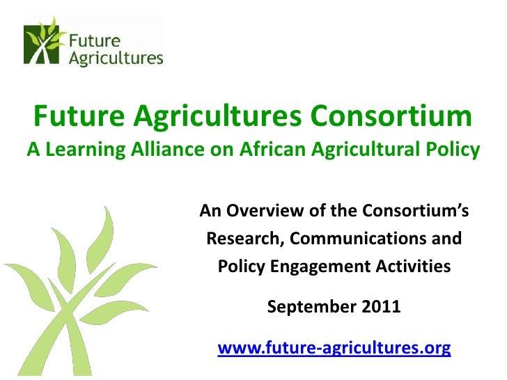 Future Agricultures Consortium overview Sept 2011