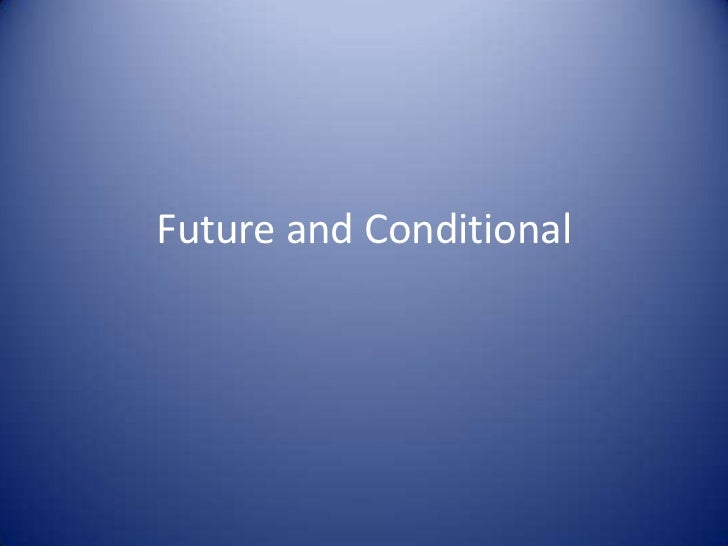 Future and Conditional<br />
