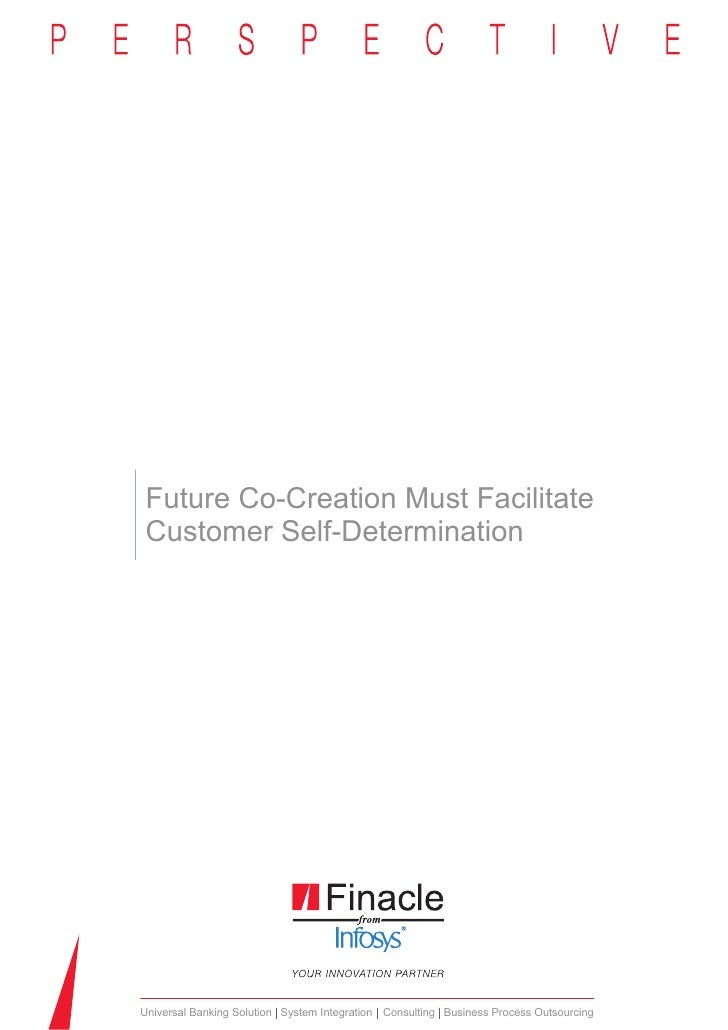 Future Co-Creation Must FacilitateCustomer Self-DeterminationUniversal Banking Solution System Integration Consulting Busi...