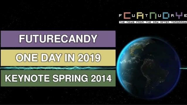 Futurecandy keynote   Nick Sohnemann Spring 2014