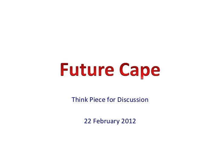 Think Piece for Discussion 22 February 2012