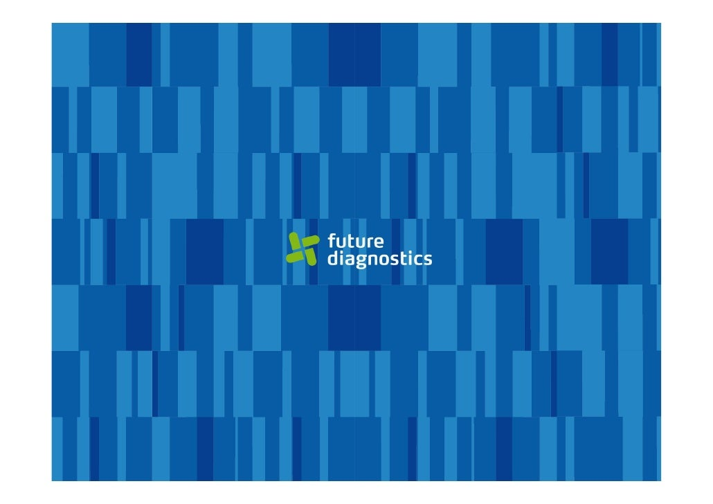 Mission Future Diagnostics intends to become the best developer for  third parties of high‐quality and innovative diagnost...