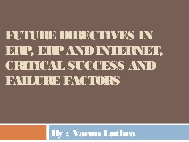 erp success and failure Success and failures of erp implementation abstract this paper will discuss will discuss how to be successful and avoid failure when implementing an erp system.