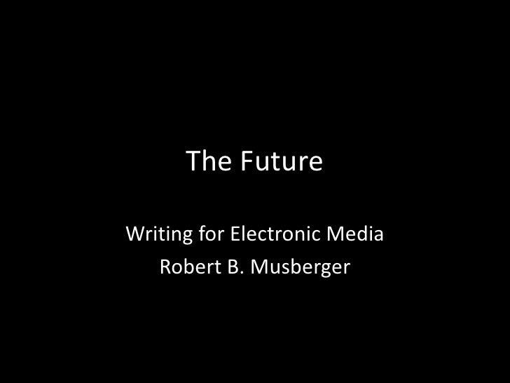 Future electronic media