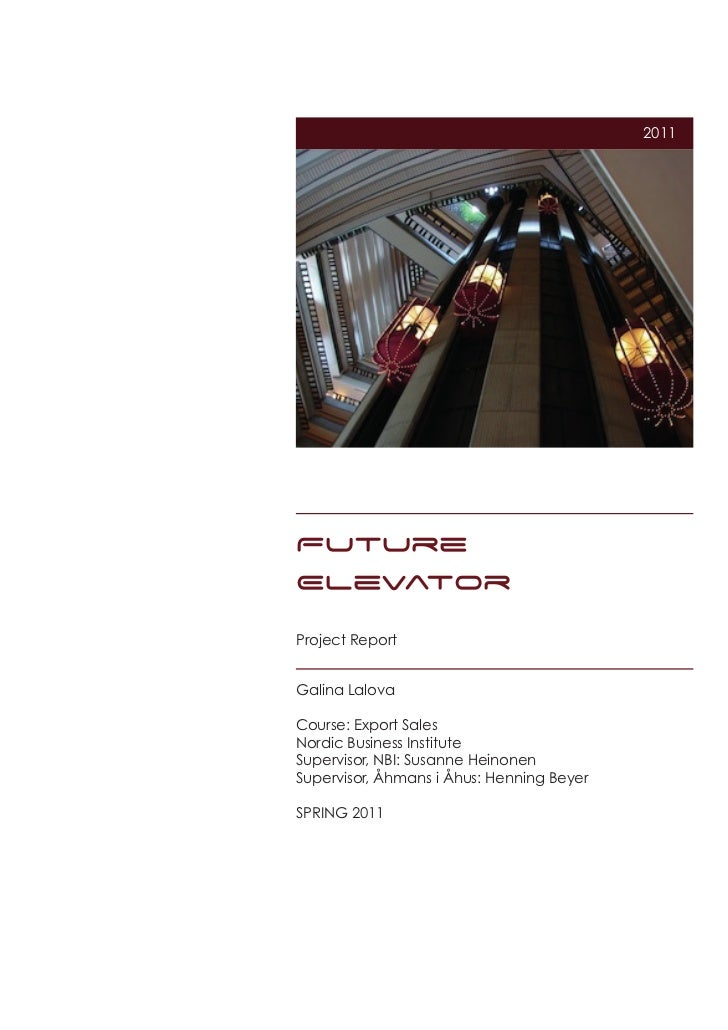 2011FutureElevatorProject ReportGalina LalovaCourse: Export SalesNordic Busine...