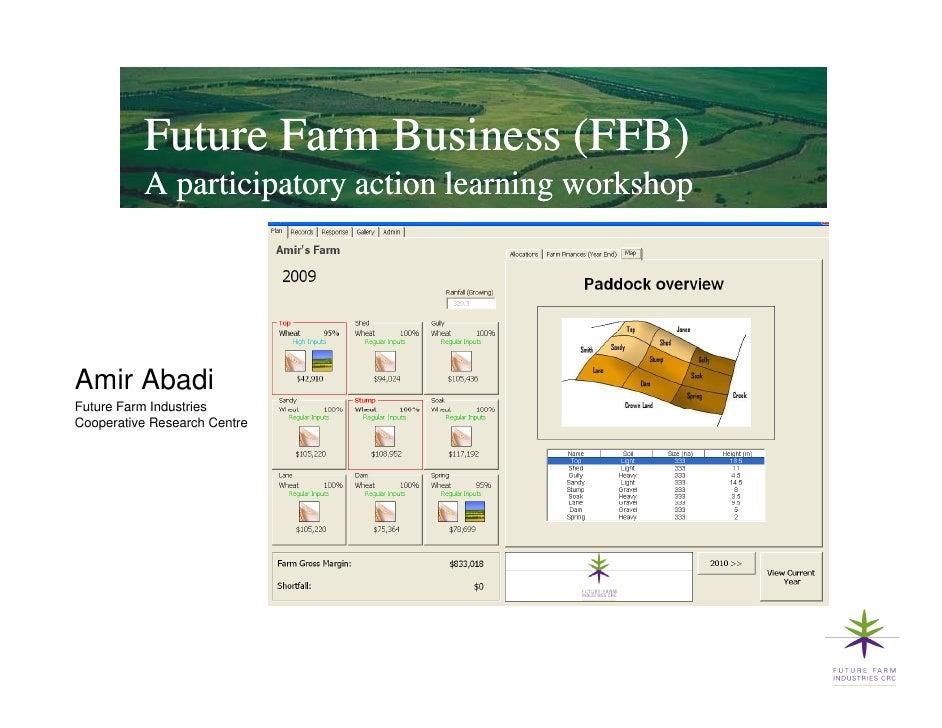 Future Farm Business (FFB)           A participatory action learning workshop     Amir Abadi Future Farm Industries Cooper...