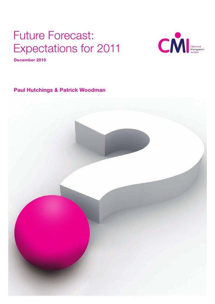 Future Forecast:Expectations for 2011December 2010Paul Hutchings & Patrick Woodman