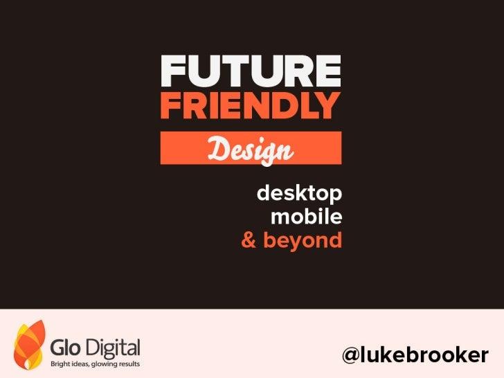 Future Friendly Design