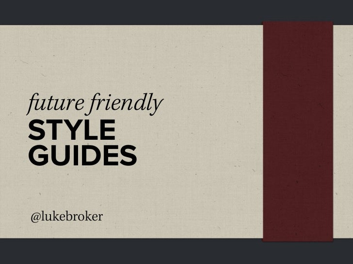 Future Friendly Style Guides