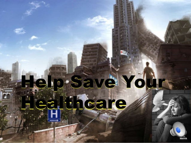 Help Save Your Healthcare Help Save Your Healthcare