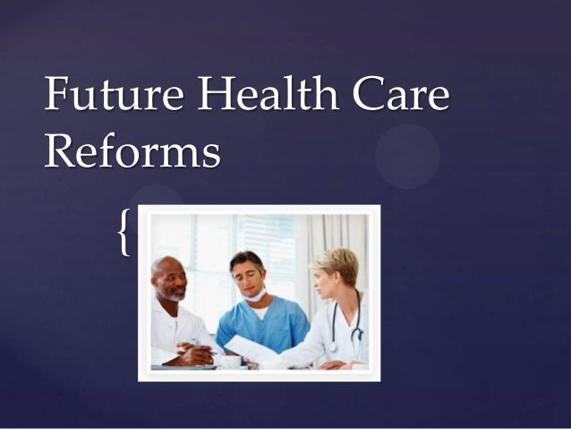 {Future Health CareReforms