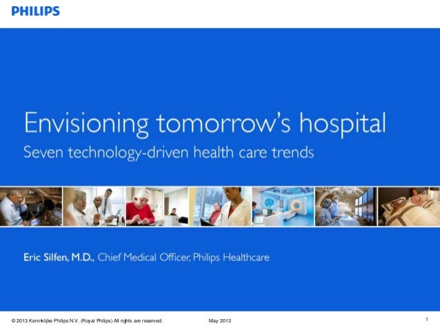 Envisioning Tomorrow's Hospital - Seven technology-driven health care trends