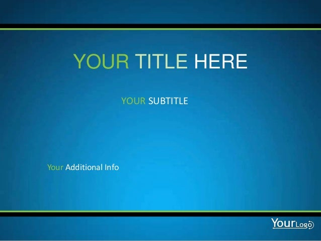 YOUR TITLE HERE                       YOUR SUBTITLEYour Additional Info