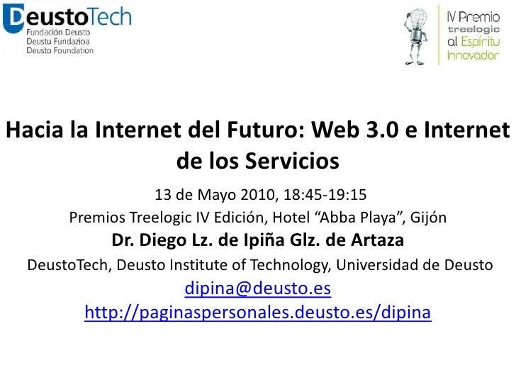 Charla Future Internet, IV Premios Treelogic, Gijón, 13 de Mayo 2010