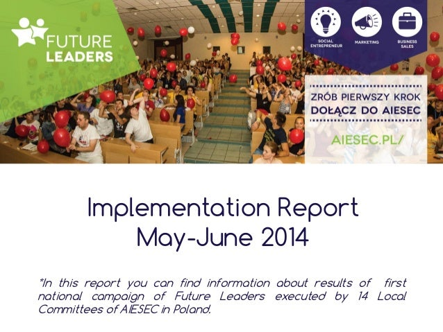 Implementation Report May-June 2014 *In this report you can find information about results of first national campaign of F...