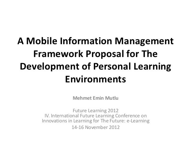 A Mobile Information Management   Framework Proposal for TheDevelopment of Personal Learning          Environments        ...