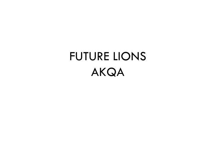 FUTURE LIONS   AKQA