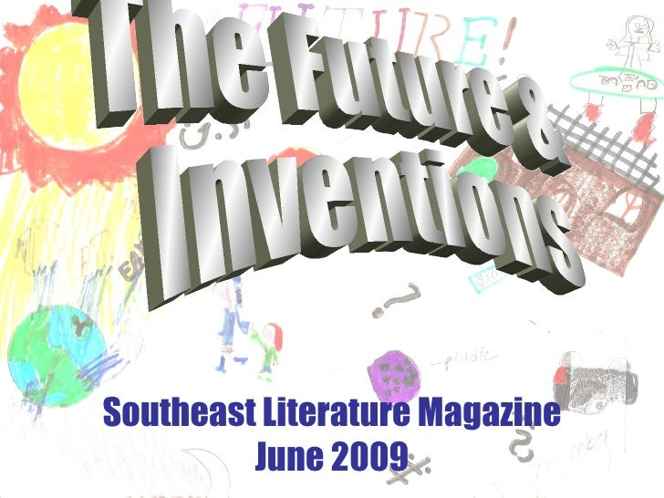 Southeast Literature Magazine June 2009 The Future & Inventions