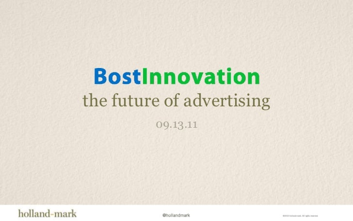 the future of advertising<br />09.13.11<br />