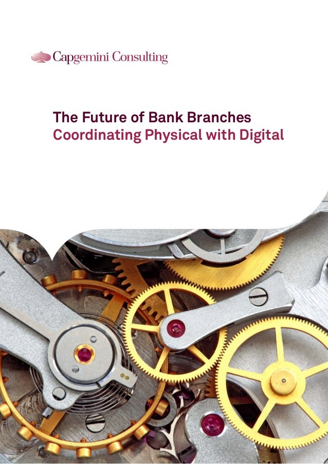 The Future of Bank Branches Coordinating Physical with Digital