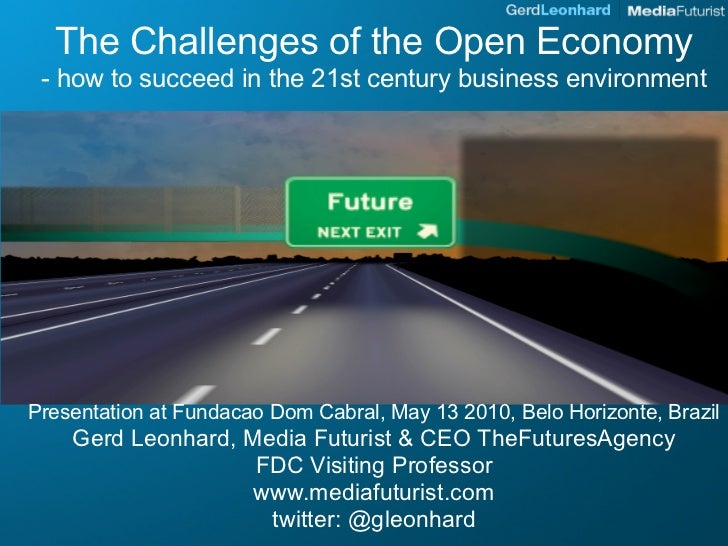 The Challenges of the Open Economy  - how to succeed in the 21st century business environment     Presentation at Fundacao...