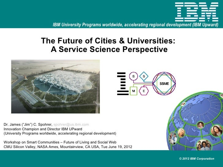 IBM University Programs worldwide, accelerating regional development (IBM Upward)                     The Future of Cities...