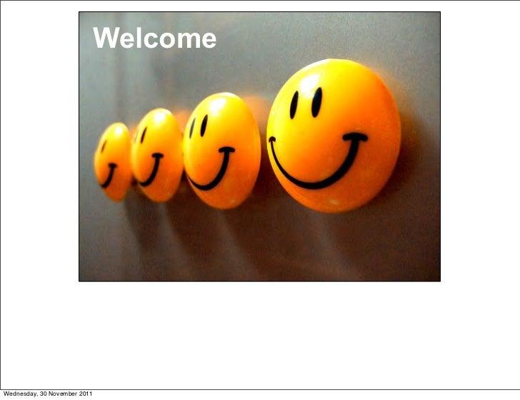 WelcomeWednesday, 30 November 2011