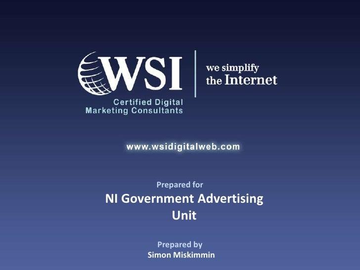 Prepared for<br />NI Government Advertising Unit<br />Prepared by<br />Simon Miskimmin<br />