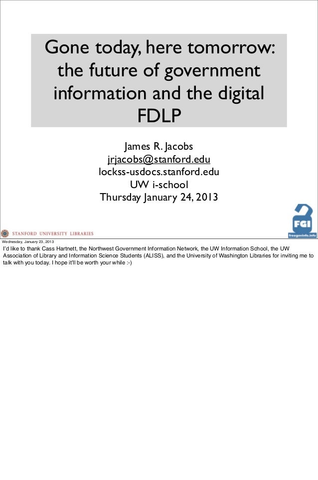 Gone today, here tomorrow:                        the future of government                       information and the digit...